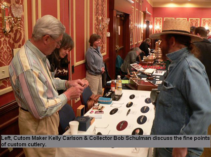 Left, custom maker Kelly Carlson & collector Bob Schulman discuss the fine points of custom cutlery.