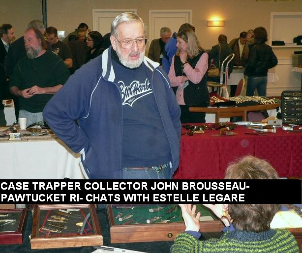 Case Trapper collector John Brousseau - Pawtucket RI - chats with estelle Legare.