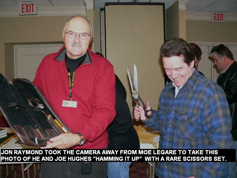 "Jon Raymond took the camera away from Moe Legare to take this phoo of he and Joe Hughes ""Hamming It Up"" with a rare scissors set."