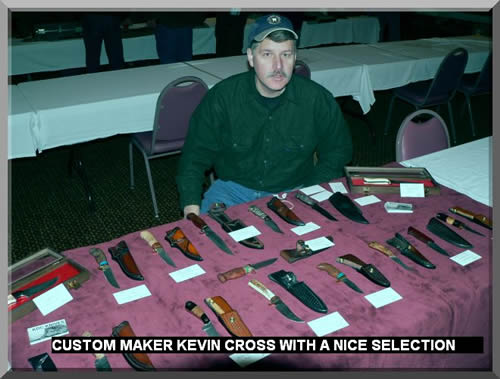 CUSTOM MAKER KEVIN CROSS WITH A NICE SELECTION